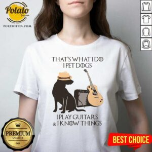 That's What I Do I Pet Dogs I Play Guitars And I Know Things V-neck - Design by Potatotees.com