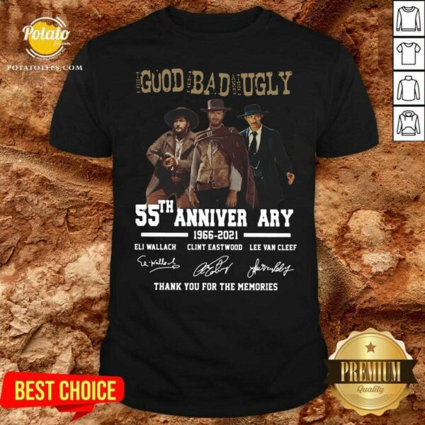 The Good The Bad The Ugly 55th Anniversary 1966 2021 Thank You For The Memories Signatures Shirt - Design by Potatotees.com