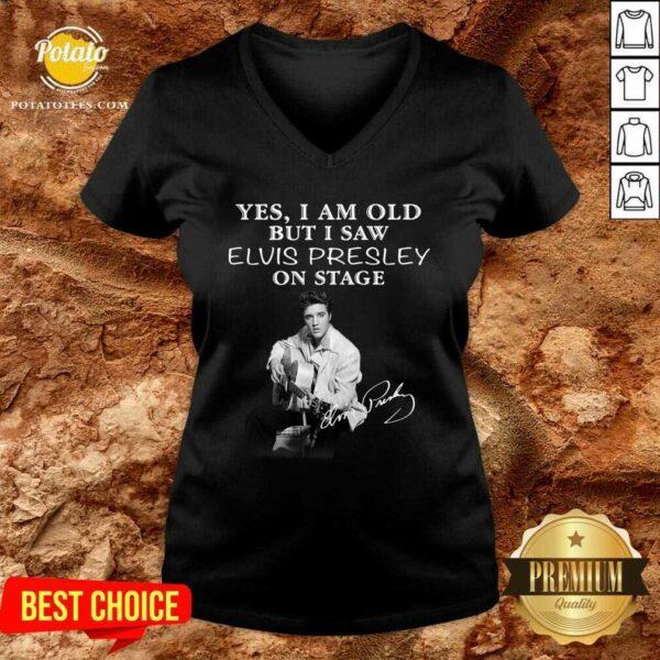 Yes I Am Old But I Saw Elvis Presley On Stage V-neck - Design By Potatotees.com