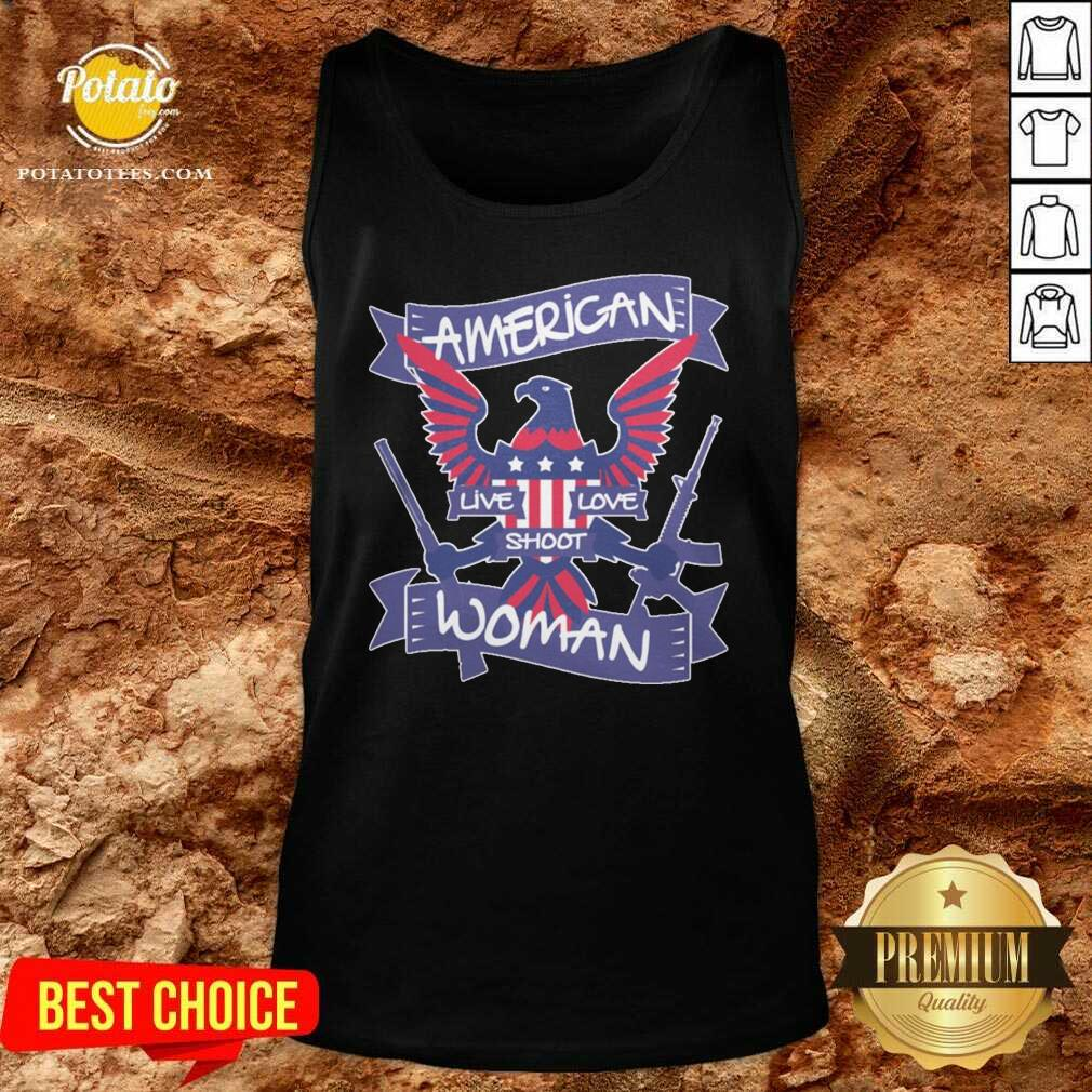 American Live Love Shoot Woman Tank-Top- Design by Potatotees.com