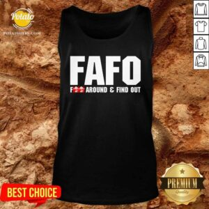 FAFO Fuck Around And Find Out Tank-Top - Design by Potatotees.com