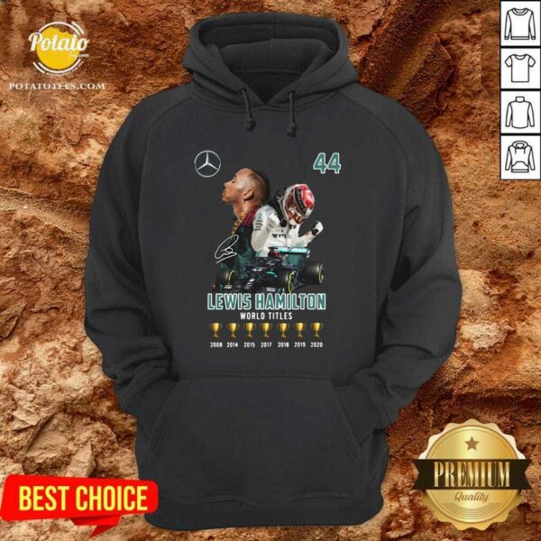 Lewis Hamilton World Titles 2008 2014 2015 2017 2018 2019 Signature Hoodie- Design by Potatotees.com