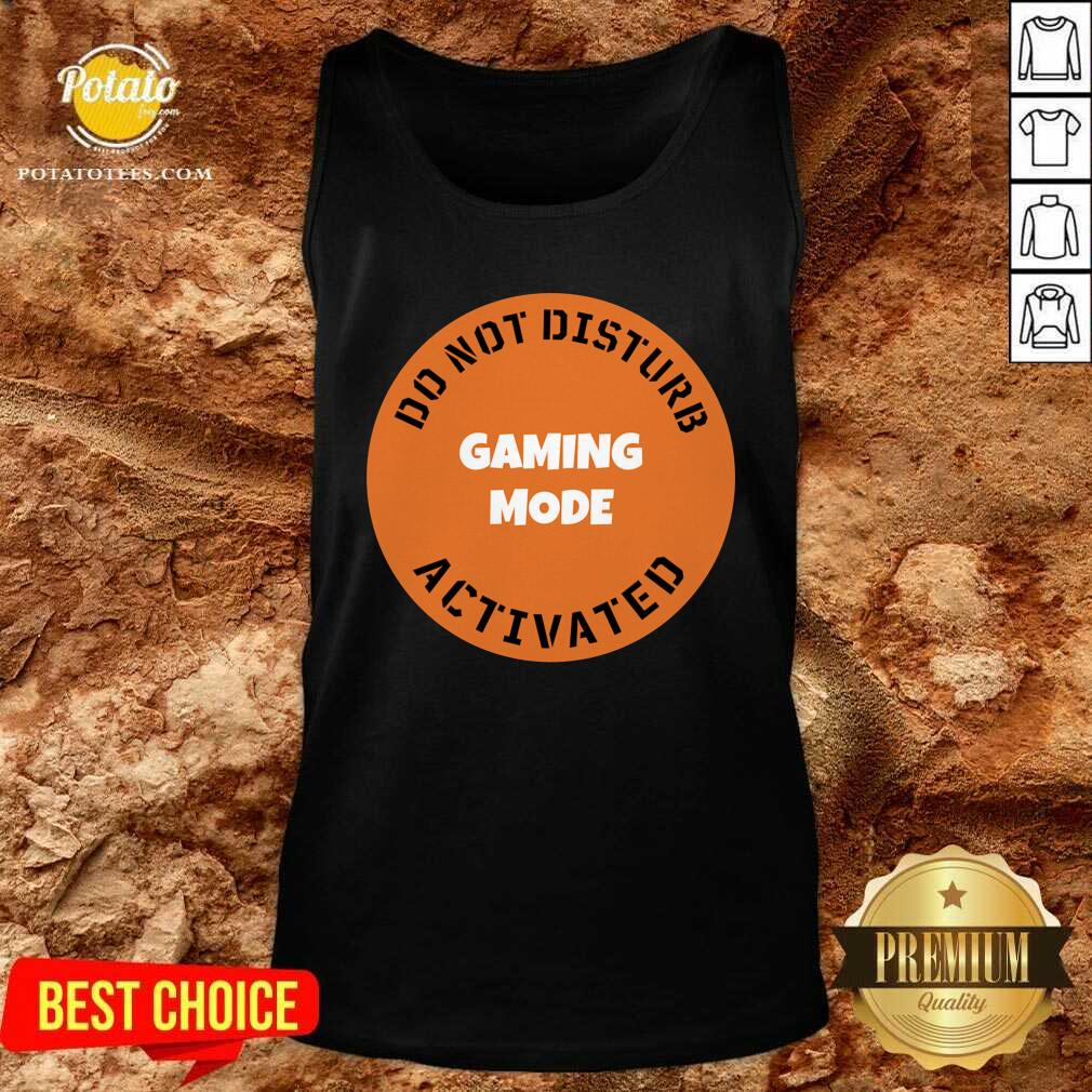 Cgs Technology Gaming Mode Do Not Disturb Activated Tank-Top - Design By Potatotees.com