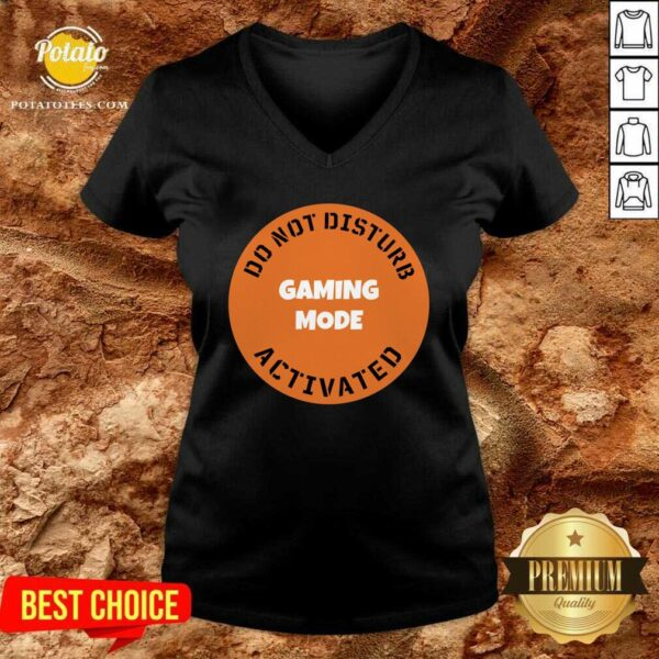 Cgs Technology Gaming Mode Do Not Disturb Activated V-neck - Design By Potatotees.com