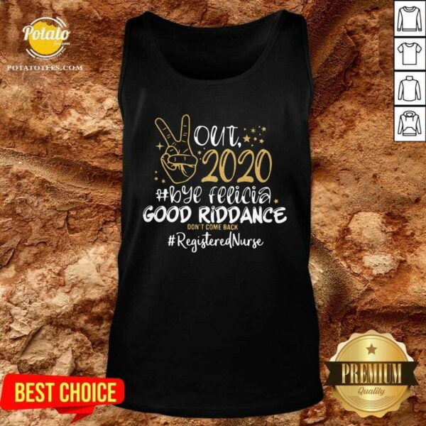Out 2020 Bye Felicia Good Riddance Don't Come Back Registered Nurse Tank-Top - Design by Potatotees.com