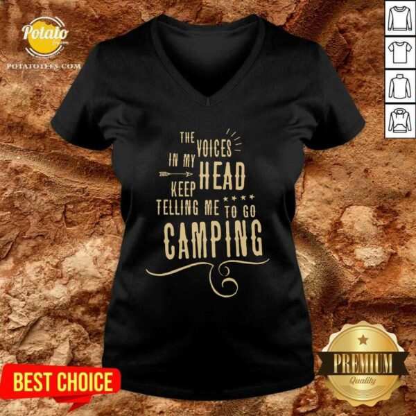 The Voices Head Keep Telling Me To Go Camping V-neck- Design by Potatotees.com