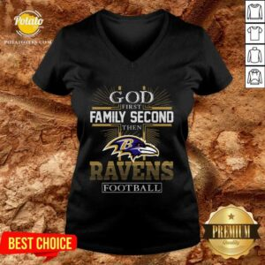 God First Family Second Then Baltimore Ravens Football V-neck- Design by Potatotees.com