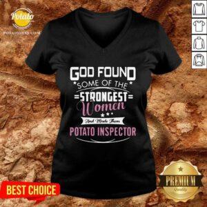 God Found Some Of The Strongest Women And Made Them Potato Inspector V-neck - Design by Potatotees.com