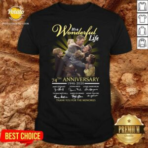 It's A Wonderful Life 74th Anniversary 1946 2020 Thank You For The Memories Signatures Shirt - Design by Potatotees.com