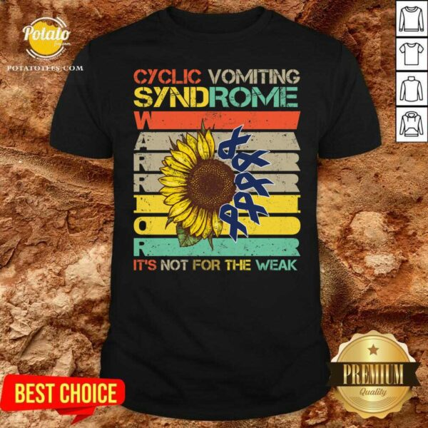 Cyclic Vomiting Syndrome Warrior It Is Not For The Weak Sunflower Shirt - Design by Potatotees.com