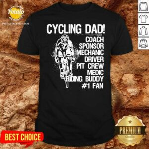 Cycling Dad Coach Sponsor Mechanic Driver Pit Crew Medic Riding Buddy Shirt - Design by Potatotees.com