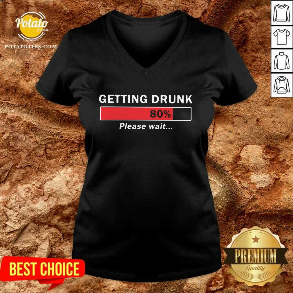 Getting Drunk Loading 80% Please Wait V-neck - Design by Potatotees.com