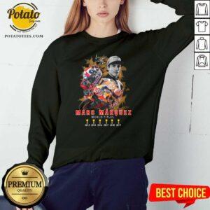 Marc Marquez World Titles 2013 2014 2016 2017 2018 2019 Signature Sweatshirt- Design by Potatotees.com