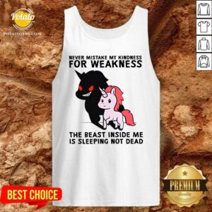 Never Mistake My Kindness For Weakness The Beast Inside Me Is Sleeping Not Dead Tank-Top - Design by Potatotees.com
