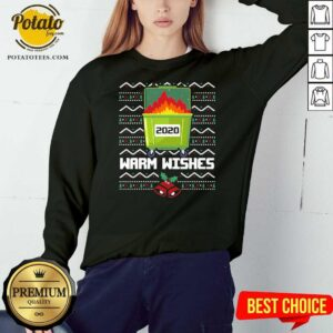Premium 2020 Dumpster Fire Warm Wishes – Ugly Christmas Sweatshirt - Design by potatotees.com