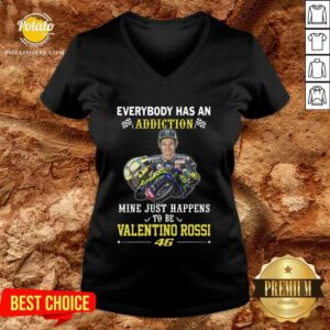 Everybody Has An Addiction Mine Just Happens To Be Valentino Rossi 46 V-neck- Design by Potatotees.com