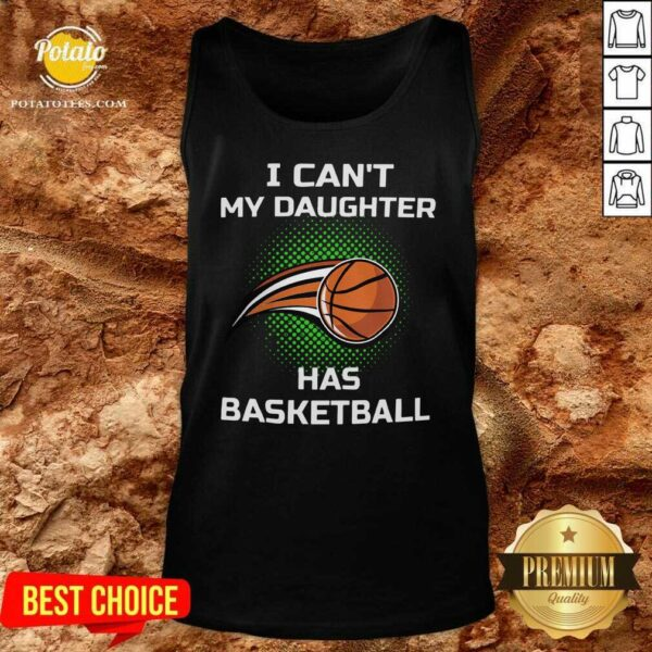 I Cant My Daughter Has Basketball Tank-Top- Design by Potatotees.com