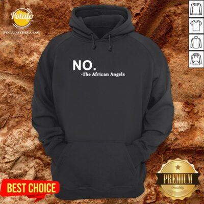 Premium No The African Angels Hoodie- Design By Potatotees.com