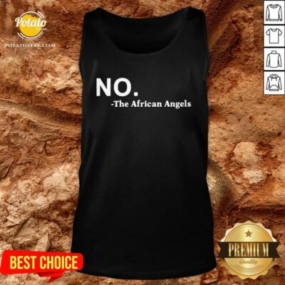 Premium No The African Angels Tank Top - Design By Potatotees.com