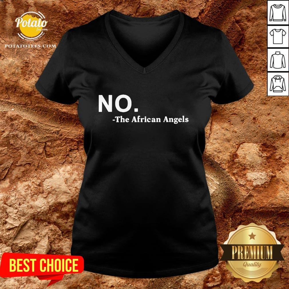 Premium No The African Angels V-neck - Design By Potatotees.com
