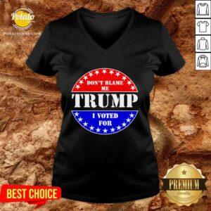 Don't Blame Me I Voted For Trump V-neck - Design by Potatotees.com