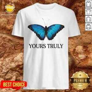 Phora Merch Yours Truly Blue Butterfly White Shirt - Design by Potatotees.com