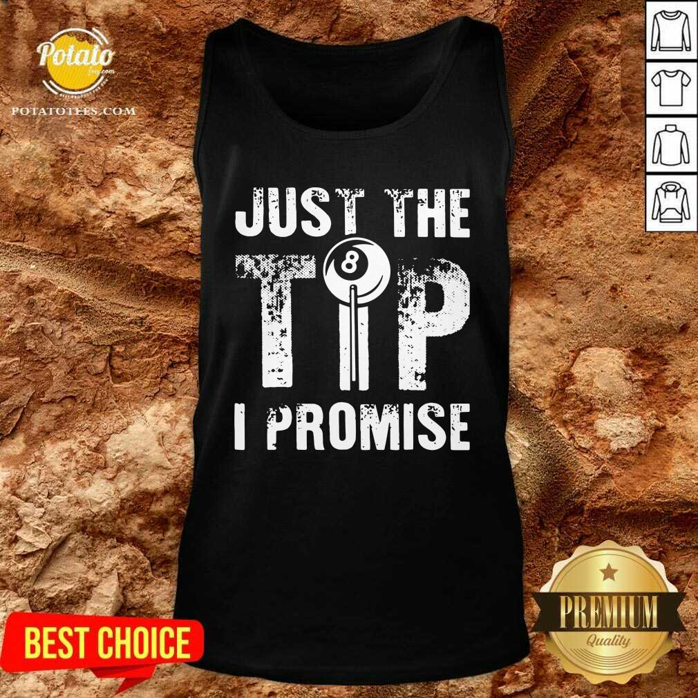 Just The Tip 8 Ball Pool Billiards I Promise Tank-Top - Design by Potatotees.com