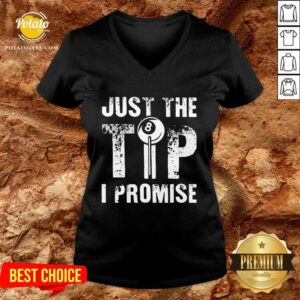 Just The Tip 8 Ball Pool Billiards I Promise V-neck - Design by Potatotees.com