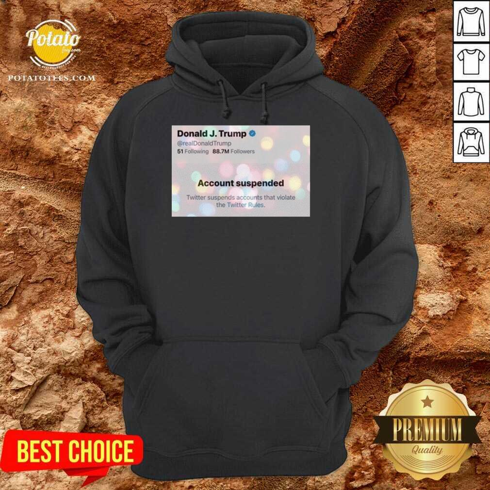 Donald J. Trump Twitter Account Suspended On 9th Of January 2021 Hoodie