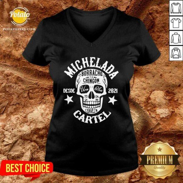 Michelada Borracho To Chingon Desde 2021 Cartel V-neck - Design By Potatotees.com