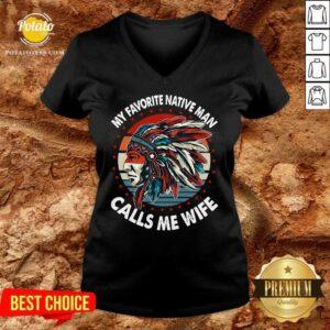 My Favorite Native Man Calls Me Wife Vintage V-neck