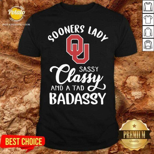 Oklahoma Sooners Lady Sassy Classy And A Tad Badassy Shirt - Design by Potatotees.com