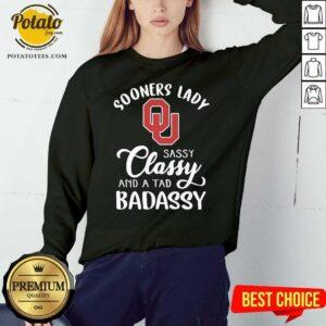 Oklahoma Sooners Lady Sassy Classy And A Tad Badassy Sweatshirt - Design by Potatotees.com