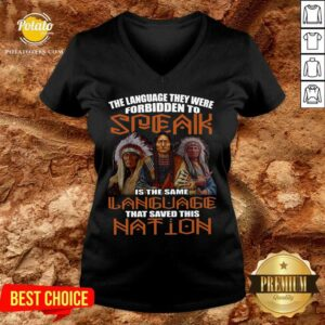 The Language They Were Forbidden To Speak Is The Same Language That Saved This Nation V-neck