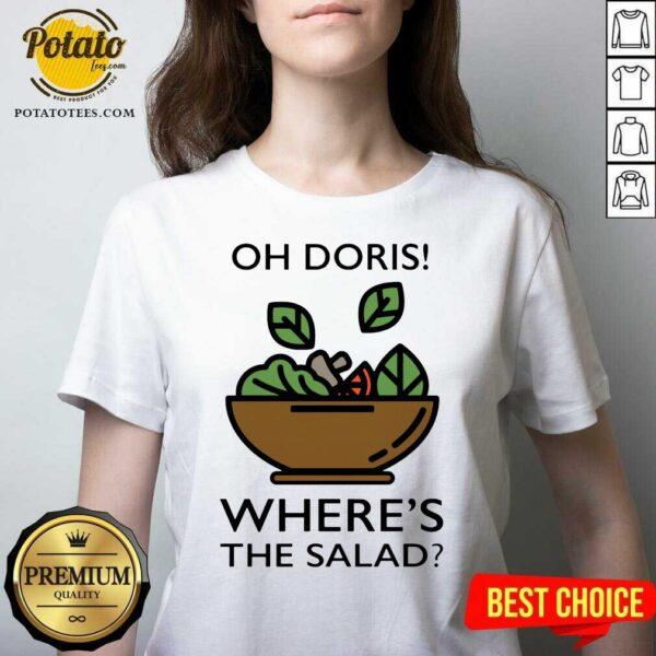 Awesome The Oh Doris Where's The Salad V-neck- Design By Potatotees.com