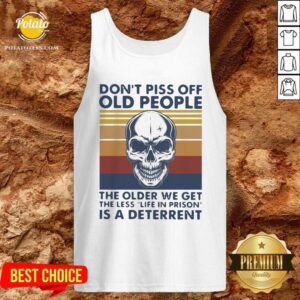 Cute Skull Don't Piss Off Old People The Older We Get The Less Is A Deterrent Vintage Tank Top - Design By Potatotees