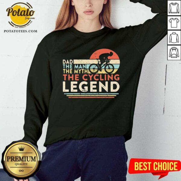 Dad The Man The Myth The Cycling Legend Vintage Sweatshirt - Design By Potatotees.com