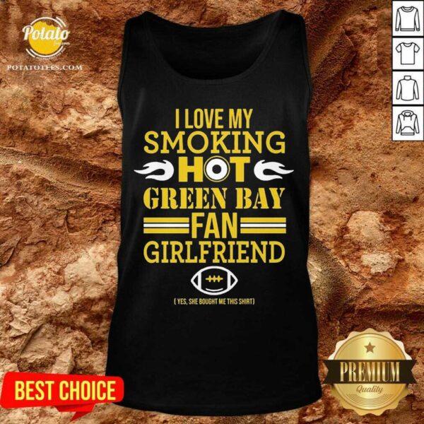 I Love My Smoking Hot Green Bay Packers Fan Girlfriend Tank-Top