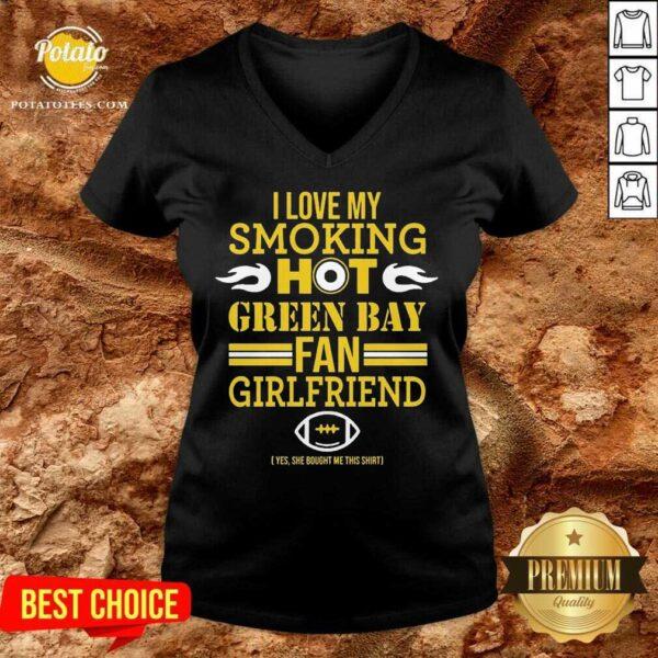 I Love My Smoking Hot Green Bay Packers Fan Girlfriend V-neck