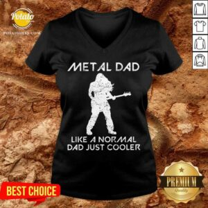Metal Dad Saying Rock Music Father Quote Gift V-neck
