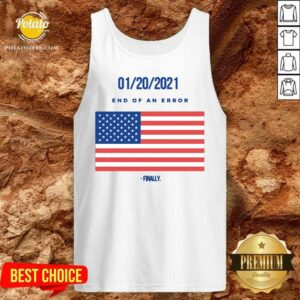 01-20-2021 End Of An Error Finaly American Flag Tank-Top - Design By Potatotees.com