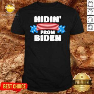 Hidin' From Biden Shirt