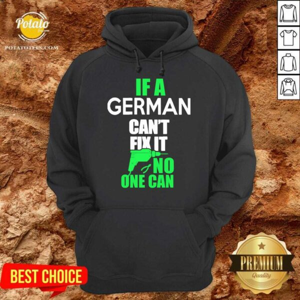 If A German Can't Fix It No One Can Hoodie
