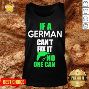 If A German Can't Fix It No One Can Tank-Top