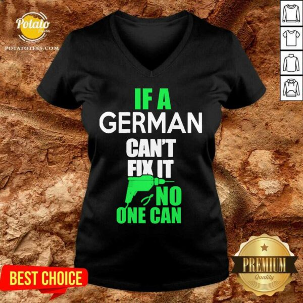 If A German Can't Fix It No One Can V-neck