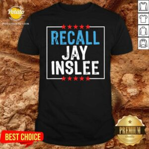 Recall Jay Inslee Stars Election Shirt - Design by Potatotees.com