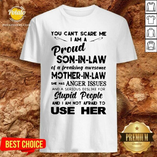 Great You Can't Scare Me I'm A Proud Son-in-law Of A Freaking Awesome Mother-in-law Shirt- Design By Potatotees.com