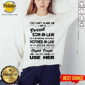 Great You Can't Scare Me I'm A Proud Son-in-law Of A Freaking Awesome Mother-in-law Sweatshirt- Design By Potatotees.com