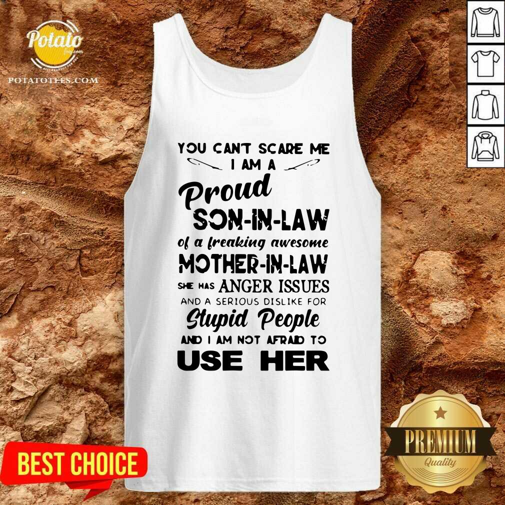 Great You Can't Scare Me I'm A Proud Son-in-law Of A Freaking Awesome Mother-in-law Tank-Top- Design By Potatotees.com