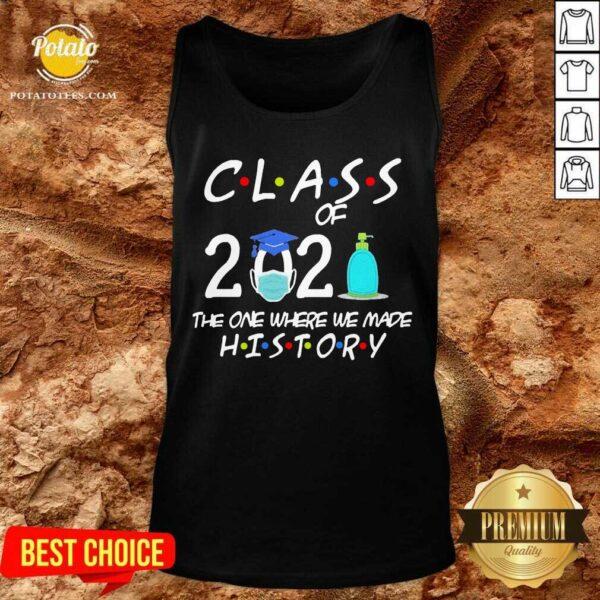 Class Of 2021 The One Where We Made History Quarantined 2021 Nice Class Of 2021 The One Where We Made History Quarantined 2021 Sweatshirt - Design By Potatotees.com